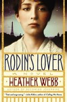 By Heather Webb Rodin's Lover: A Novel [Paperback] - Heather Webb