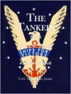 The Tankers from a (A.W. Peake) to Z (Zephyrhills) - Walter W. Jaffee