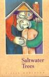 Saltwater Trees - J. Jill Robinson