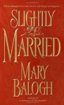 Slightly Married (Get Connected Romances) - Mary Balogh