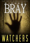 Watchers - Michael Bray
