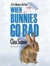 When Bunnies Go Bad: A Pru Marlowe Pet Noir - Clea Simon, Tavia Gilbert