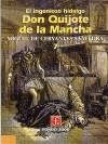 El Ingenioso Hidalgo Don Quijote de La Mancha, 7 - Miguel de Cervantes Saavedra