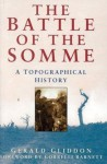 The Battle of the Somme: A Topographical History - Gerald Gliddon, Correlli Barnett