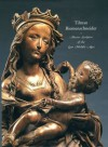 Tilman Riemenschneider: Master Sculptor of the Late Middle Ages - Julien Chapuis