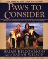 Paws to Consider: Choosing the Right Dog for You and Your Family - Brian Kilcommons, Sarah Wilson