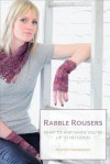 Rabble Rousers: What to Knit When You're Up to No Good - Hunter Hammersen