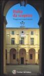 Italia da scoprire: Viaggio nei centri minori - Touring Club Italiano