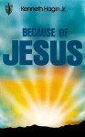 Because of Jesus - Kenneth E. Hagin