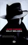 Willy Melodia - Alfio Caruso