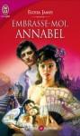 Embrasse-moi, Annabelle (Les soeurs Essex, #2) - Eloisa James