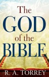 The God Of The Bible - R.A. Torrey