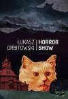 Horror Show - Łukasz Orbitowski