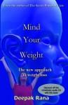 Mind Your Weight - Deepak Rana
