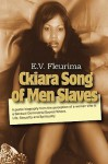 Ckiara: Song of Men Slaves (in Written Theatre) - Ercell Valcina Rima Fleurima