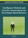 Intelligence Methods and Systems Advancements for Knowledge-Based Business - John Wang