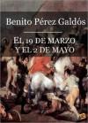 El 19 de Marzo y el 2 de Mayo (Episodios Nacionales I - 03) - Benito Pérez Galdós