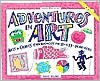 Adventures in Art: Art & Craft Experiences for 8-To 13-Year Olds (Williamson Kids Can!) - Susan Milord