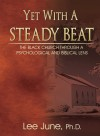 Yet with a Steady Beat: The Black Church Through a Psychological and Biblical Lens - Lee June