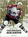 The History of the Colorado Avalanche (Stanley Cup Champions) - John Nichols
