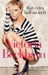 That Extra Half An Inch - Victoria Beckham
