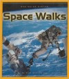 Space Walks - Dana Meachen Rau