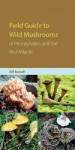 Field Guide to Wild Mushrooms of Pennsylvania and the Mid-Atlantic (Keystone Book) - Bill Russell