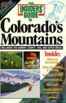 The Insiders' Guide To Colorado's Mountains - Linda Castrone, Reed Glenn