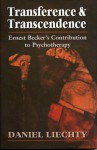 Transference & Transcendence: Ernest Becker's Contribution to Psychotherapy - Ernest Becker