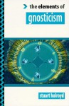 Elements of Gnosticism - Stuart Holroyd