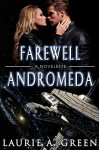 Farewell Andromeda: A Science Fiction Romance Novelette (The Inherited Stars Series) - Laurie A. Green