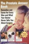 The Prostate Answer Book: Remedies and Cures for Every Man and What Your Doctor Never Tells You about Surgery - The Editors of FC & A