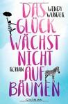Das Glück wächst nicht auf Bäumen: Roman - Wendy Wunder, Stefanie Retterbush