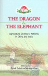 The Dragon and the Elephant: Agricultural and Rural Reforms in China and India - Shenggen Fan