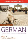 Starting Out in German: Part 2--Getting Around Town - Living Language