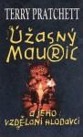 Úžasný Mauric a jeho vzdělaní hlodavci (Úžasná Zeměplocha, #28) - Terry Pratchett, Jan Kantůrek