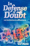 In Defense of Doubt: An Invitation to Adventure - Val Webb