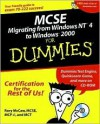 MCSE Migrating from Windows NT to Windows 2000 for Dummies [With CDROM] - Rory McCaw