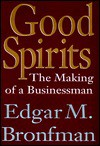 Good Spirits - Edgar M. Bronfman