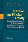 Nutrition and Physical Activity: Health Information Sources in Eu Member States, and Activities in the Commission, Who, and European Networks - Nicole Wolfram, Michael Rigby, Michael Sjöström, Rosa G. Frazzica, Wilhelm Kirch