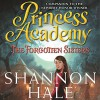 The Forgotten Sisters: Princess Academy - Shannon Hale, Mandi Lee