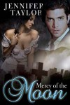 Mercy of the Moon (Rhythm of the Moon, #1) - Jennifer Taylor