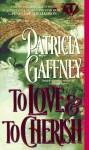 To Love and to Cherish - Patricia Gaffney