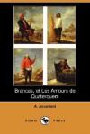 Brancas, Et Les Amours de Quaterquem (Dodo Press) - Alfred Assollant
