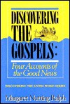 Discovering The Gospels: Four Accounts Of The Good News - Margaret Nutting Ralph