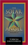 The Solar Angel Vol. 2 - Torkom Saraydarian, Saraydarian Torkom