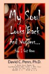 My Soul Looks Back and Wonders... How I Got Over - David Penn