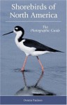 Shorebirds of North America: The Photographic Guide - Dennis Paulson