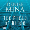 Field of Blood - Denise Mina, Katy Anderson