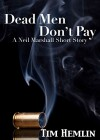 Dead Men Don't Pay: A Neil Marshall short story (The Neil Marshall Mysteries) - Tim Hemlin